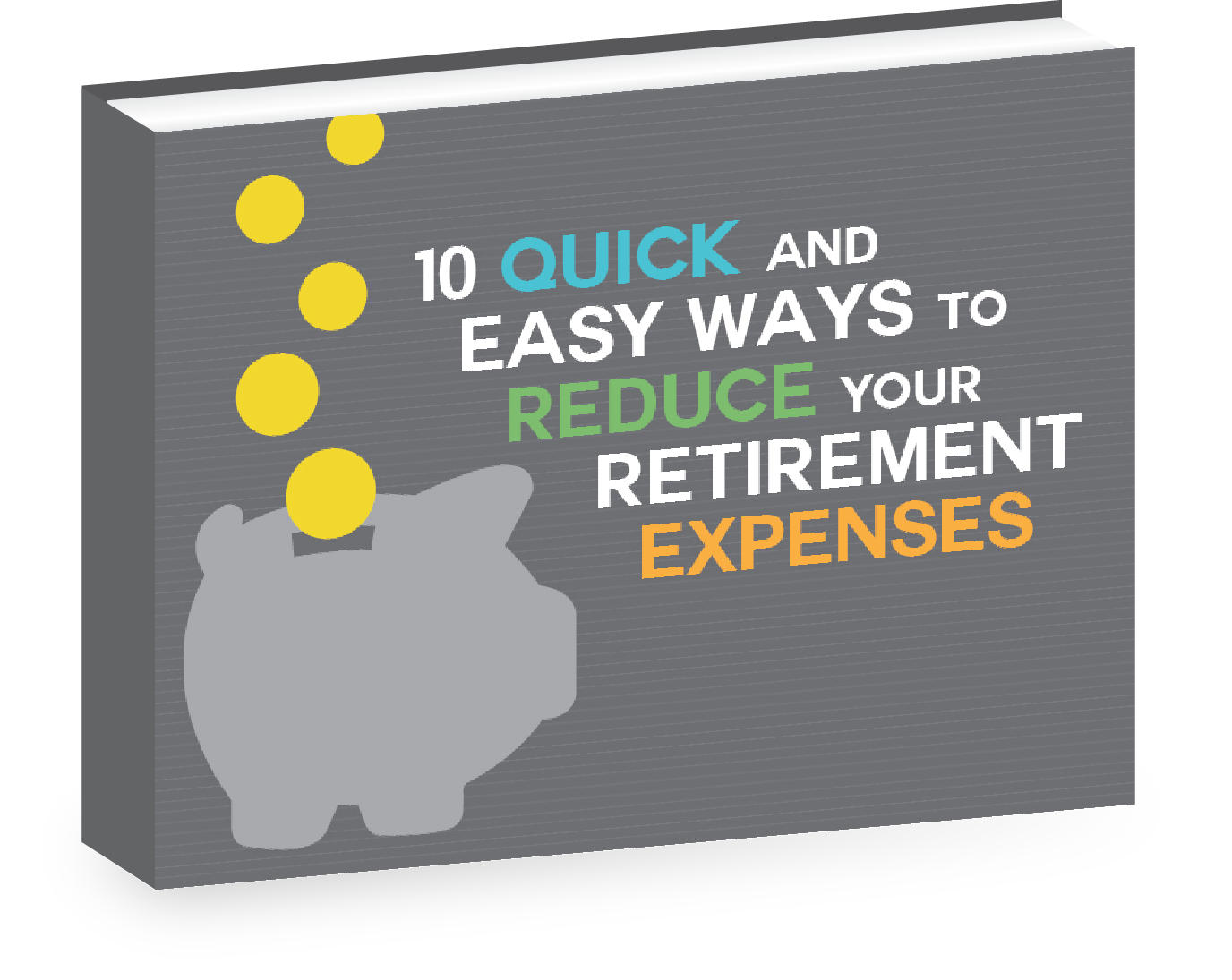 10 Quick and Easy Ways to Reduce your Retirement Expenses