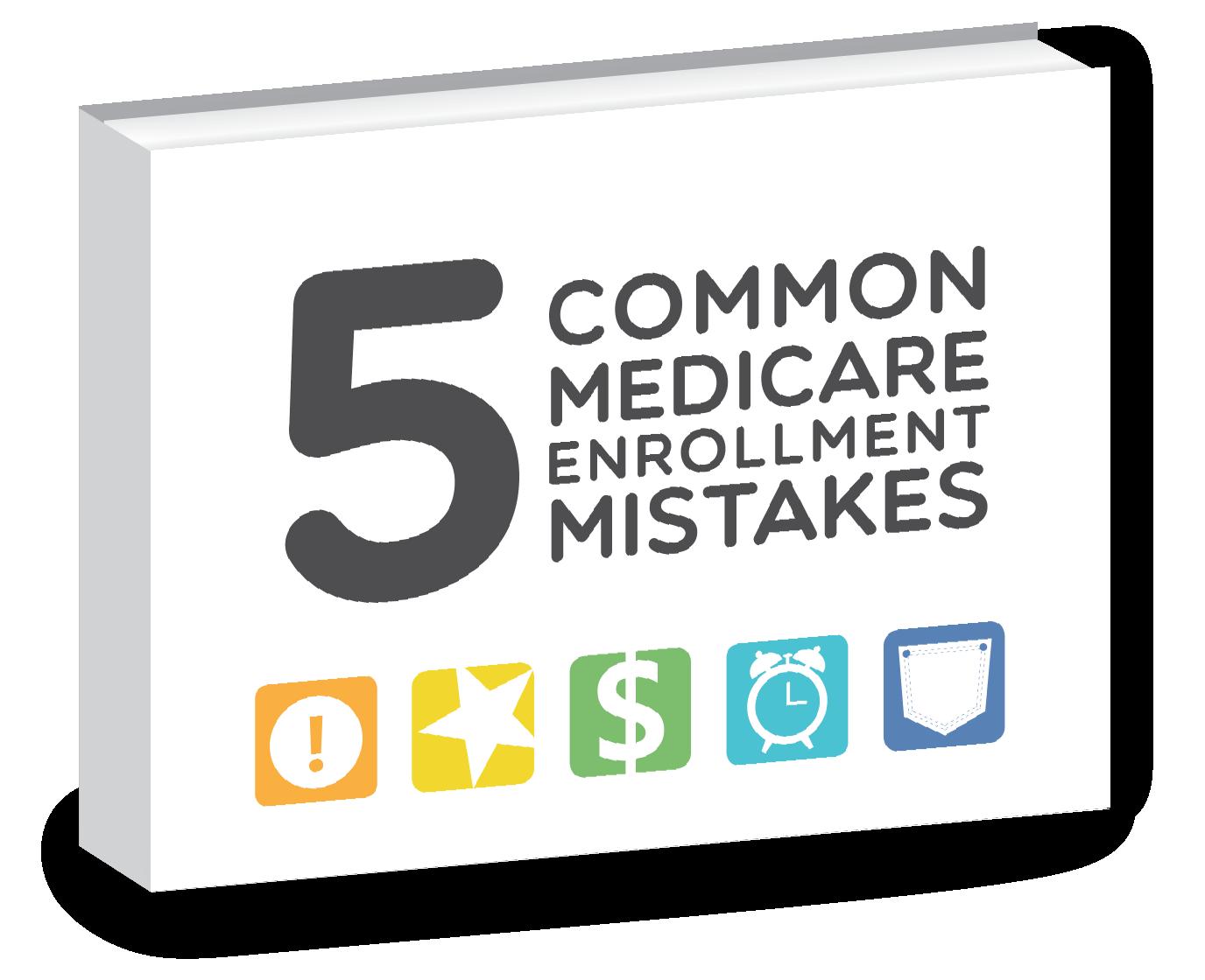 5 Common Medicare Enrollment Mistakes