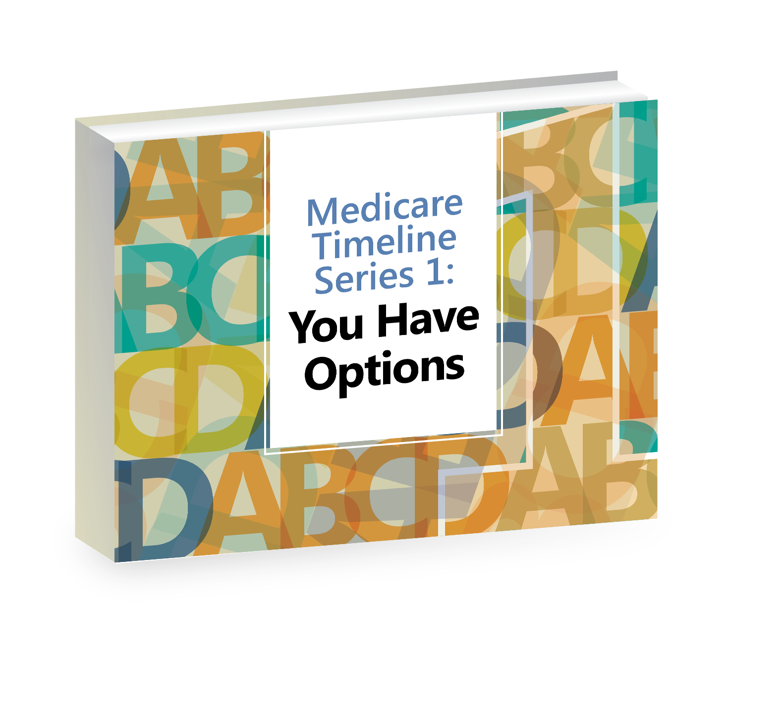 Medicare Timeline Series 1: You Have Options