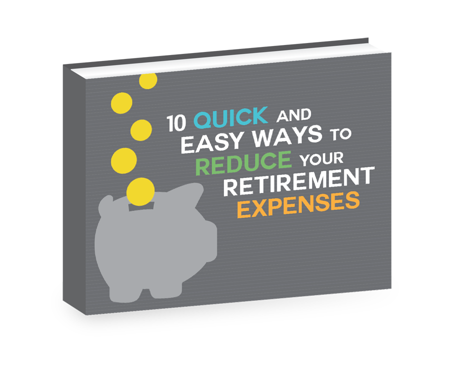 10 quick and easy ways to reduce your retirment expenses