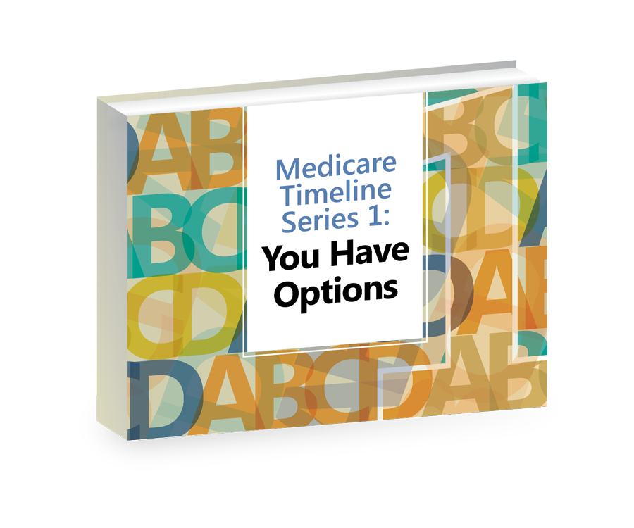 Medicare Timeline Series 1: You have options