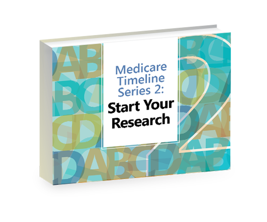 Medicare Timeline Series 2: Start your research