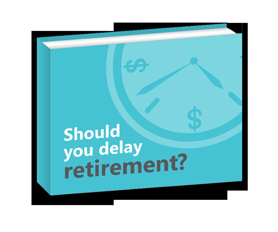 Should you delay Retirement?